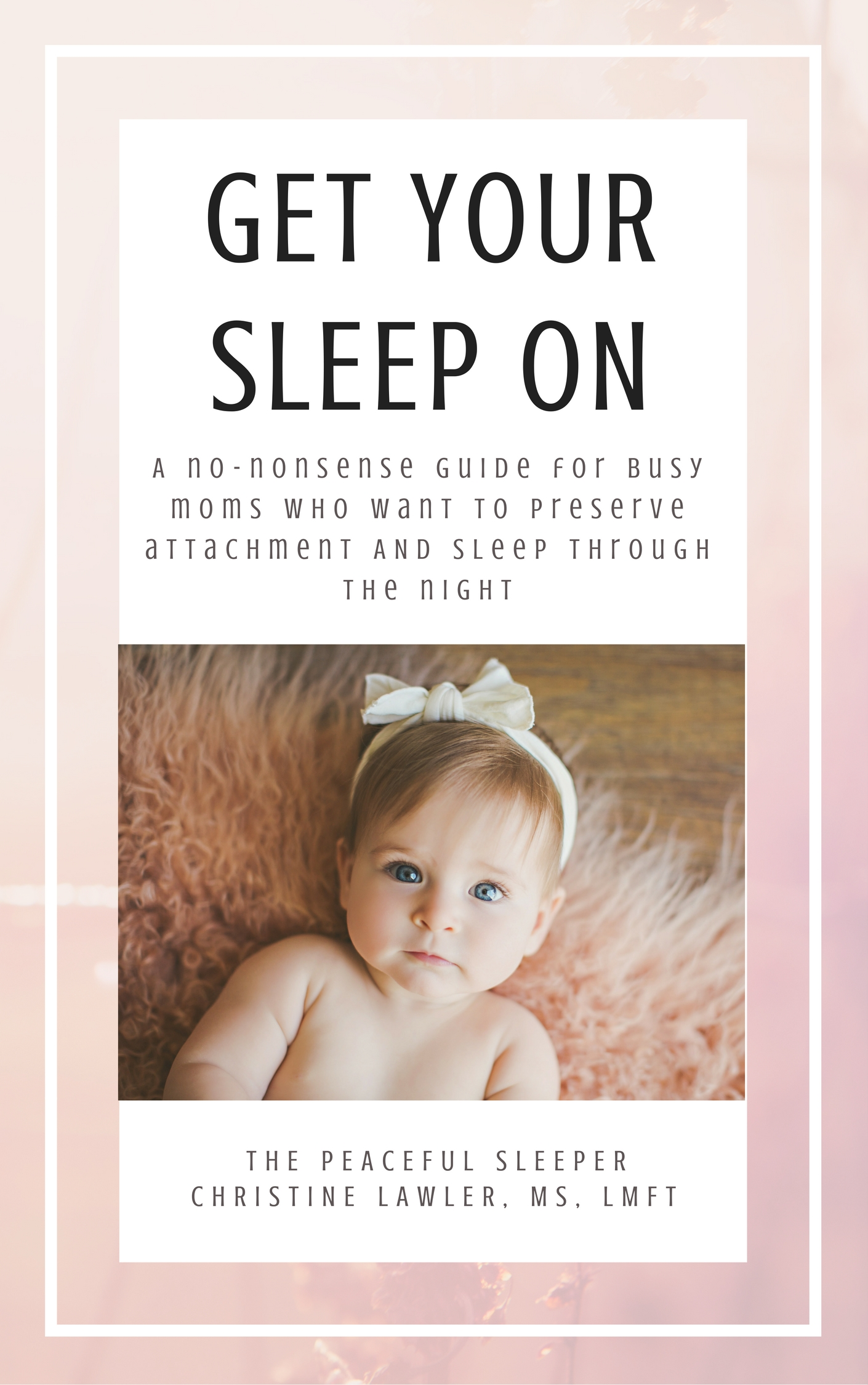 Baby Sleep Training Guide Cover | The Peaceful Sleeper