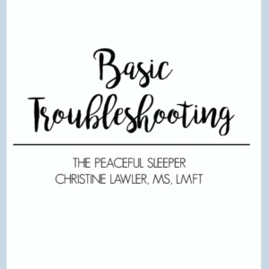 Basic Troubleshooting | The Peaceful Sleeper