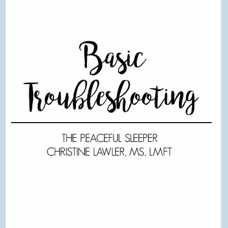 Basic Troubleshooting | The Peaceful Sleeper