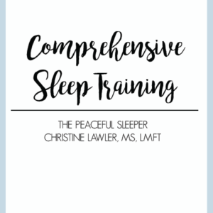 Comprehensive Sleep Training | The Peaceful Sleeper