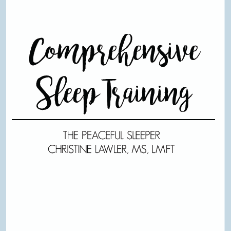 Comprehensive Sleep Training | The Peaceful Sleeper