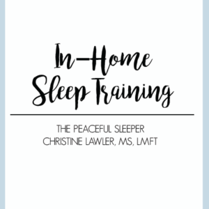 In-Home Sleep Training | The Peaceful Sleeper
