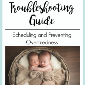 Scheduling and Preventing Overtiredness | The Peaceful Sleeper