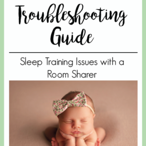 Sleep Training Issues with a Room Sharer | The Peaceful Sleeper