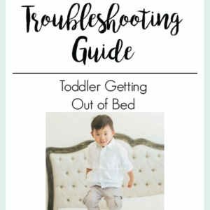 Toddler Getting out of Bed | The Peaceful Sleeper