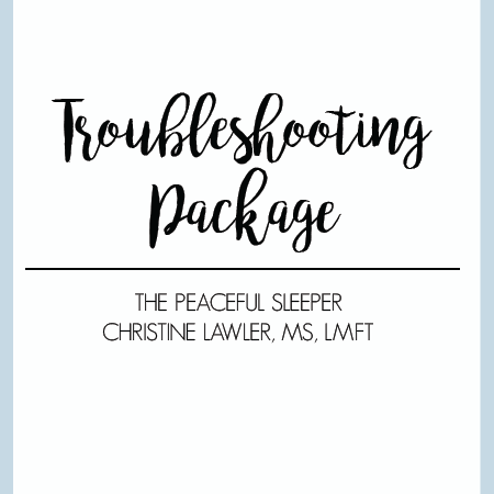 sleep training Troubleshooting Package | The Peaceful Sleeper
