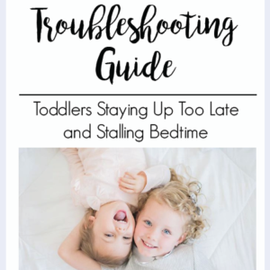 Toddlers Staying Up Too Late and Stalling Bedtime | The Peaceful Sleeper